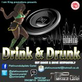 DRINK & DRUNK DANCEHALL MIX BY CHALICE NYA