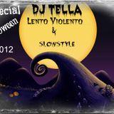 Dj Tella - Lento Violento e Slowstyle mix special Halloween 2012