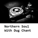 Northern Soul 104 Soul Obsession with Dug Chant