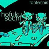 Hofuku Sochi - Tontennis MX (mixtape remastered)