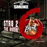 Str8 2 The Room 6