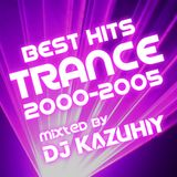 BEST HITS TRANCE 2000-2005 mixted by DJ KAZUHIY
