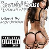 Essential House Ep 28 By Dj RBE2000