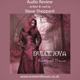 Audio Review for Dulce Joya and Reality of Dreams