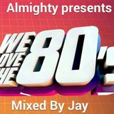 Almighty Presents We Love The 80's