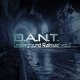 D.A.N.T. - (Underground Railroad vol.3) Deep Progressive, Dark Progressive, Deep Techno
