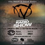 Anek  -  ViVa WaRRios Radio Show on Ibiza Global Radio  - 27-Jul-2014