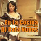 DJ Rafa Nunes - En La Cocina (Chaudasse Mix)