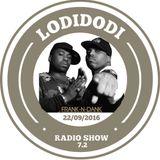LODIDODI  radio show 7.2  -22/09/2016-   FRANK ' N' DANK