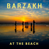 Barzakh at the Beach (Dr.DJ's Spring Mix)