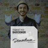 Подкаст #10: Badcooker