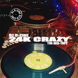 DJ D-Zine - 24K CRAZY (the mix)