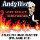 Andy Rise - Who Ordered The Nonsense ''Practicing and playing slightly hard''