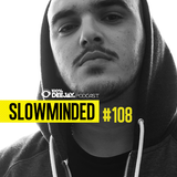 100% DJ - PODCAST - #108 - SLOWMINDED