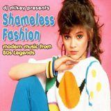 Shameless Fashion | 80's Revival | DJ Mikey