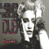 Madonna Live To Tell 2014 (Freestyle D.U.B. Mix)