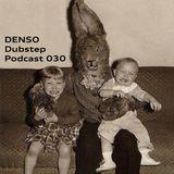 Denso - Dubstep Podcast 030