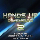 Hands Up Dimension 2 - Mixed by Carter & Funk / PMJ Official