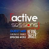 Active Sessions Live #053 Guest Mix Kevin 3ngel Presents Cinematic Trance