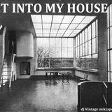 Get Into My House - dj Vintage mixtape - Septiembre 2014