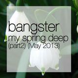Bangster Mixtape 3 (May 2013) (my spring deep part 2)