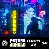 Future Jungle Sessions #6