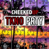 Cheeked UP - TKNO PRTY 062 (Recorded 18th August 2018)