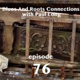 Blues And Roots Connections, with Paul Long: episode 76