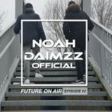 NoahDaimzz   Future On Air Episode #2