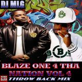 Blaze One 4 Tha Nation Vol 4 - Throwback Mix