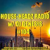 HOUSE-HEADZ RADIO #104