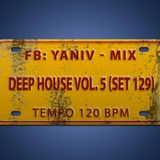 DJ Yaniv Ram - Deep House Vol.5 (SET129), Tempo 120 BPM
