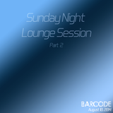 Sunday Night Lounge Session (Part 2)