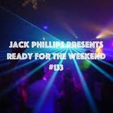 Jack Phillips Presents Ready for the Weekend #133