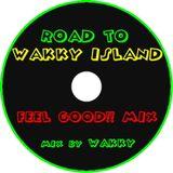 ROAD TO WAKKY ISLAND FEEL GOOD!! MIX