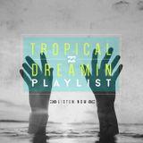 TROPICAL DREAMIN