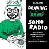 Drawing On Air, Soho Radio- 27/08/2018- Carnival Special