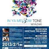 "DJ AKAGI ""IN YA MELLOW TONE 3 MIYAZAKI"" PLAY LIST @ 宮崎市 FLOOR (2013.2.1)"