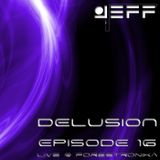 Jeff - delusion episode 016(live @ forestronika july, 5 2013)