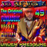 DJ Gusma-T - Under Pressure 49: The Funkadelic Mixtape