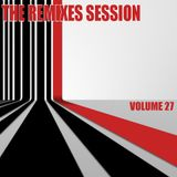 The Remixes Session - Volume 27