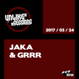 Unlike Sessions - 2017 mar 24 - Jaka / Grrr (Ruffcast)