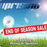 UPRISING END OF SEASON SALE 11.9.09 DJ HIXXY MC JD WALKER (FRESH OUT OF HMP) DJ SPINNER MC MENTAL