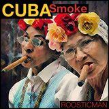 Cuba Smoke & Roosticman