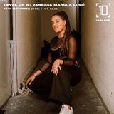 Level Up w/ Vanessa Maria & Lobe - 14th September 2019
