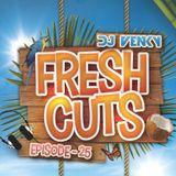 Fresh Cuts - Episode 25