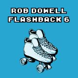 Rob Dowell-Flashback 6 (2014)