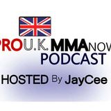 Pro UKMMA Now Radio - episode 4