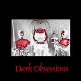 Dark Obsessions XXI