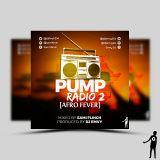 PUMP Radio 2 [Afro Fever]